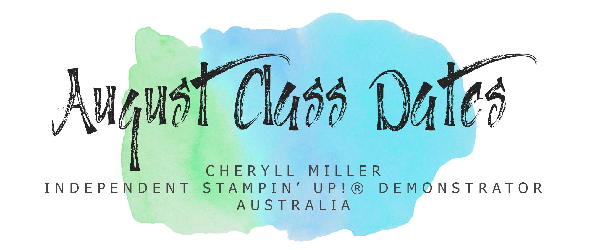 August Class Dates