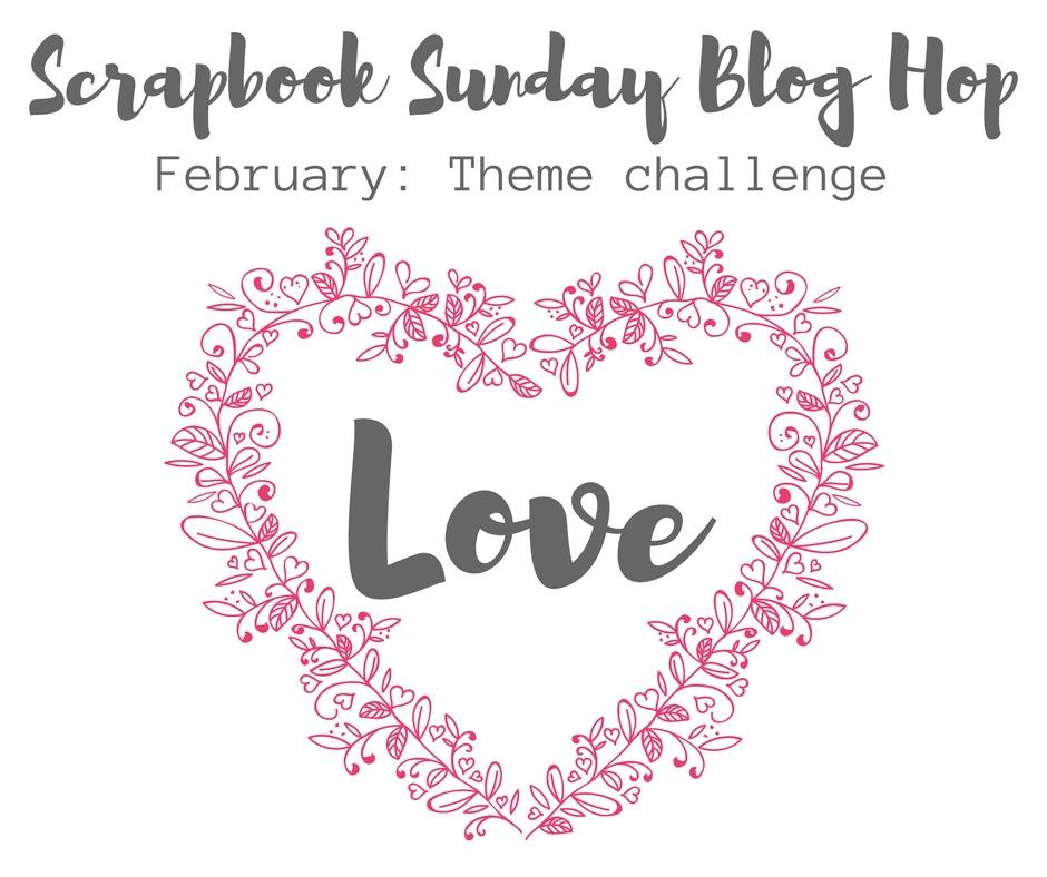 Scrapbook Sunday Blog Hop - Love