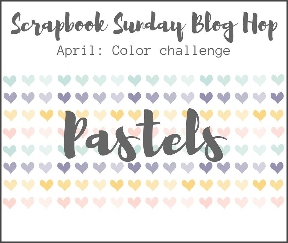 Scrapbook Sunday Pastels