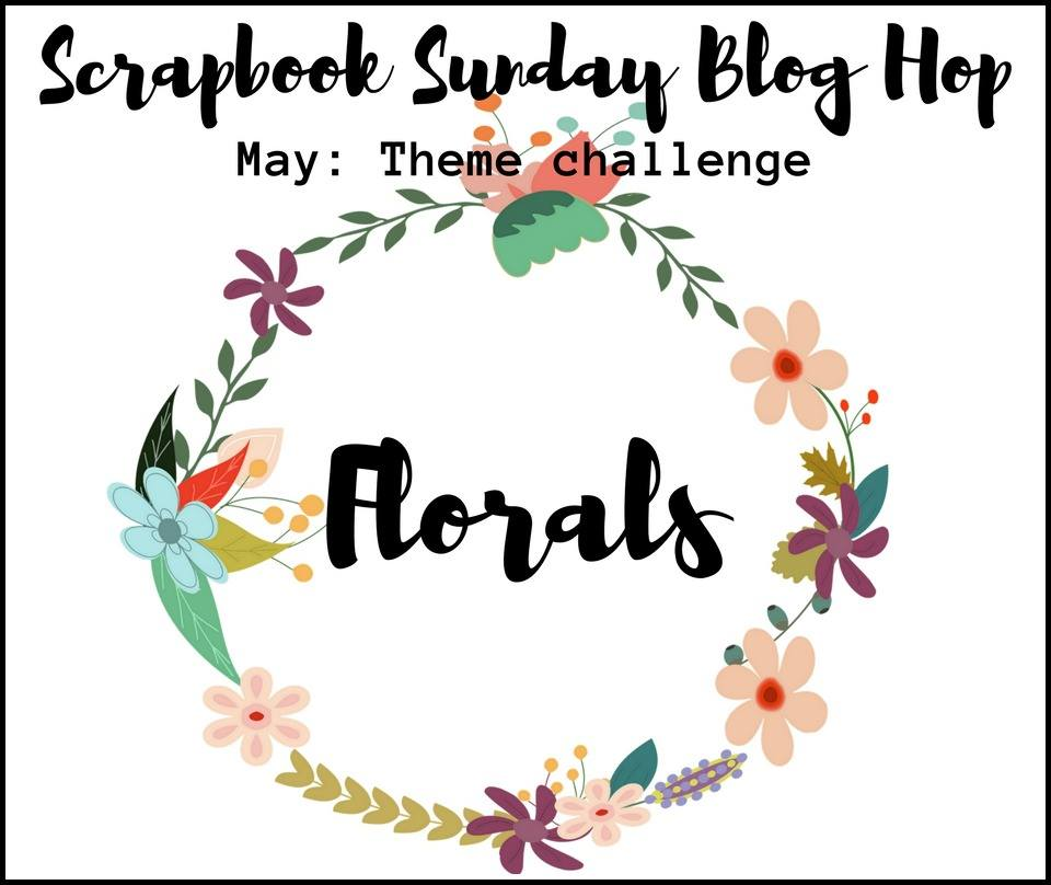 Scrapbook Sunday Florals